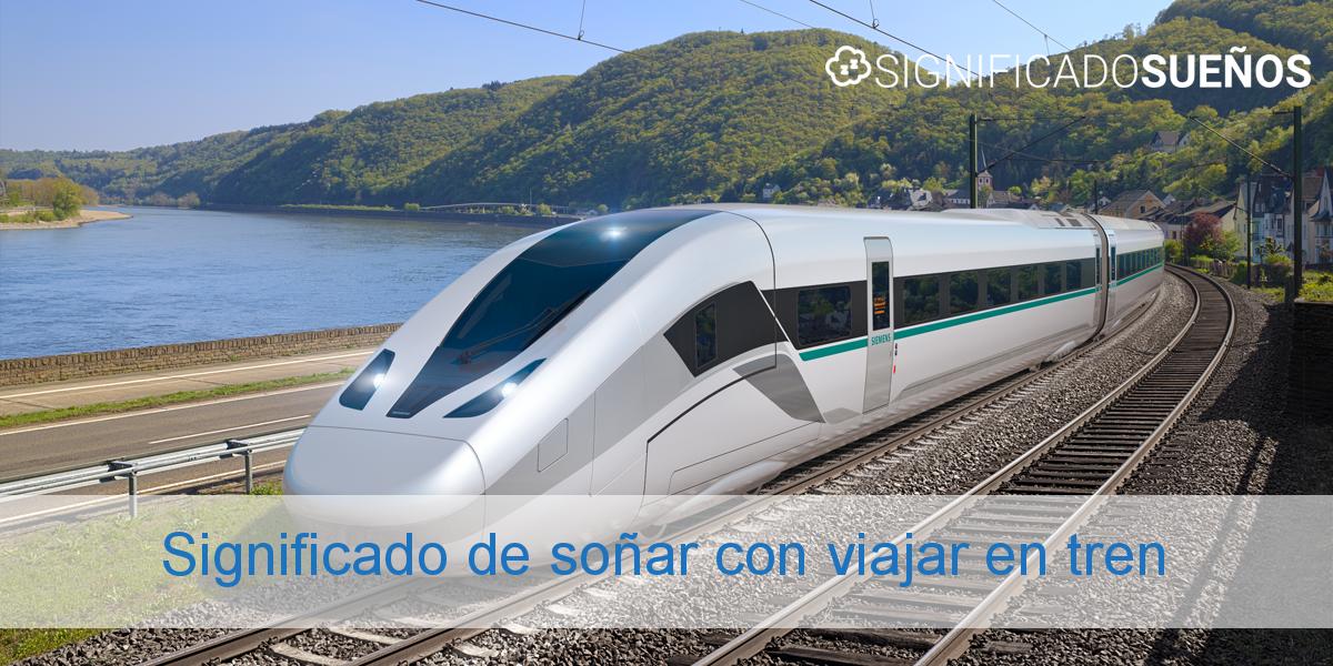 Significado de soñar con viajar en tren